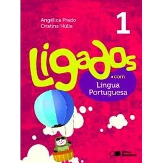 Ligados com Lingua Portuguesa 1 - Saraiva