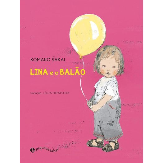 Lina e o Balao - Pequena Zahar