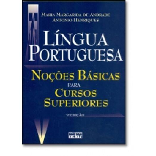Língua Portuguesa - Noções Básicas para Cursos Superiores