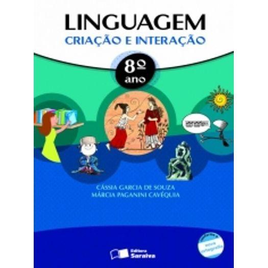 Linguagem Criacao e Interacao 8 Ano - Saraiva