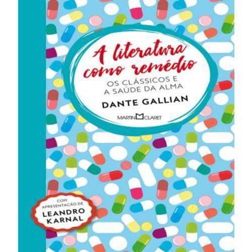 Literatura Como Remedio, a - os Classicos e a Saude da Alma