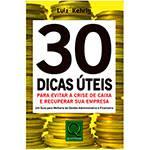 Livro - 30 Dicas Úteis para Evitar e Crise de Caixa e Recuperar Sua Empresa