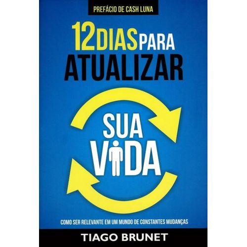 Livro - 12 Dias para Atualizar Sua Vida - Como Ser Relevante em um Mundo de Constantes Mudanças