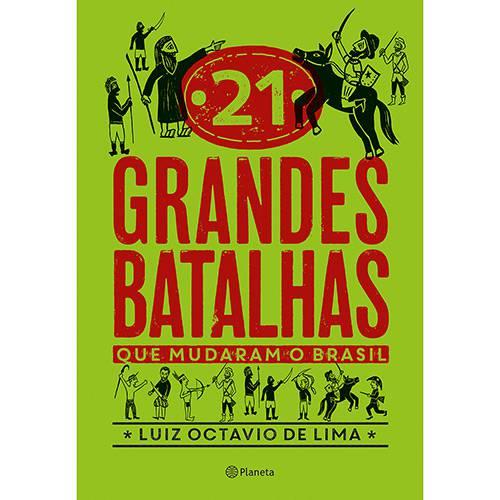 Livro - 21 Grandes Batalhas que Mudaram o Brasil