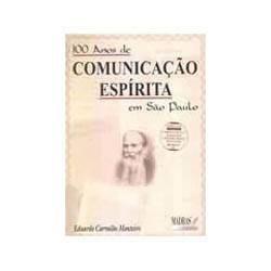 Livro - 100 Anos de Comunicaçao Espirita em Sao Paulo