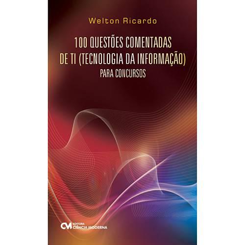 Livro - 100 Questões Comentadas de TI (Tecnologia da Informação) - para Concursos