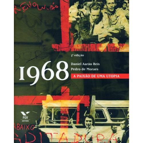 Livro - 1968 - a Paixão de uma Utopia