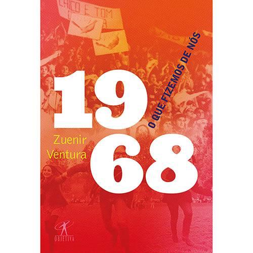 Livro - 1968: o que Fizemos de Nós