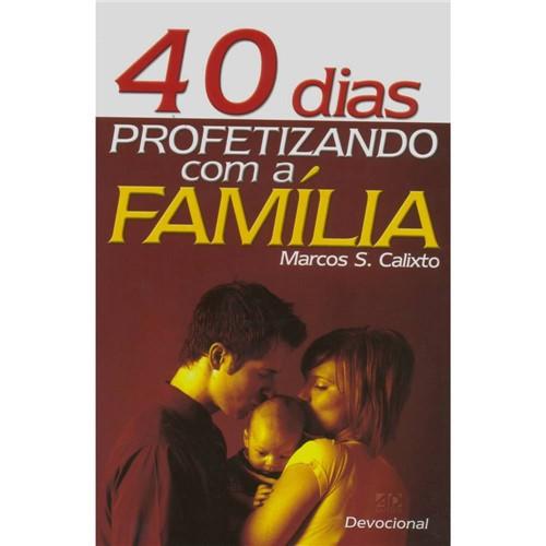 Livro - 40 Dias Profetizando com a Família