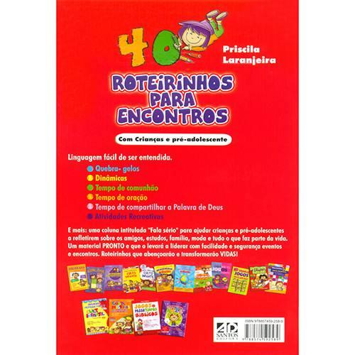 Livro - 40 Roteirinhos para Encontros com Crianças e Pré-Adolescente