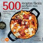 Livro - 500 Receitas Fáceis para Quem Mora Sozinho