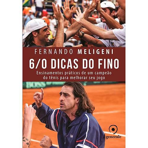 Livro - 6/0 Dicas do Fino: Ensinamentos Práticos de um Campeão de Tênis para Melhorar Seu Jogo