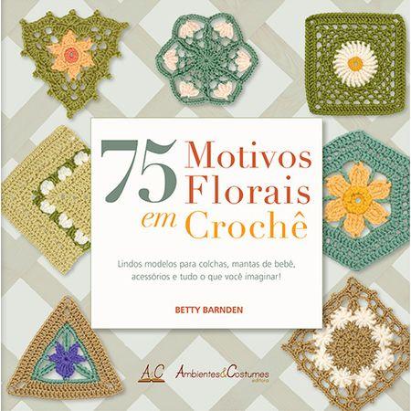 Livro 75 Motivos Florais em Crochê