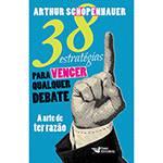 Livro - 38 Estratégias para Vencer Qualquer Debate: a Arte de Ter Razão