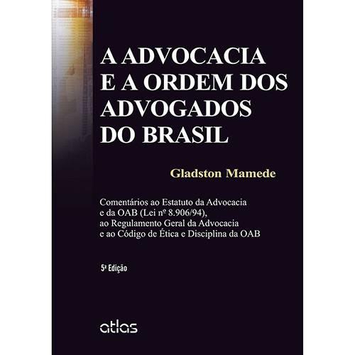 Livro - a Advocacia e a Ordem dos Advogados do Brasil