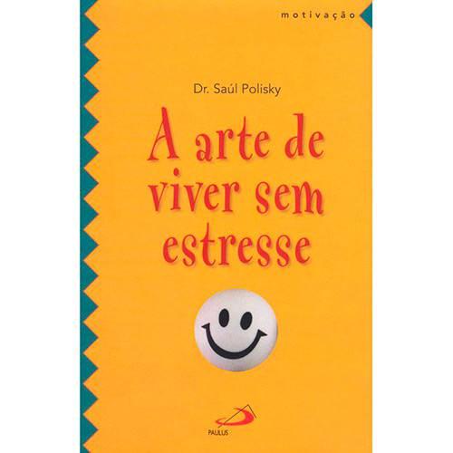 Livro - a Arte de Viver Sem Estresse