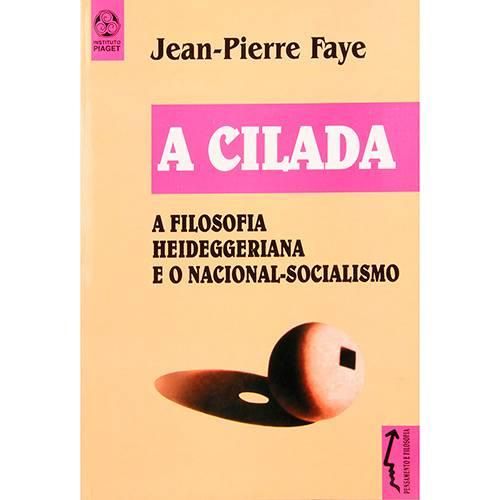 Livro - a Cilada: a Filosofia Heideggeriana e o Nacional-Socialismo - Pensamento e Filosofia