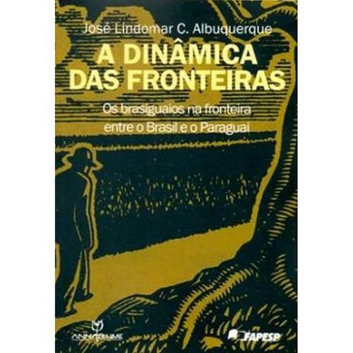 Livro - a Dinâmica das Fronteiras: os Brasiguaios na Fronteira Entre o Brasil e o Paraguai
