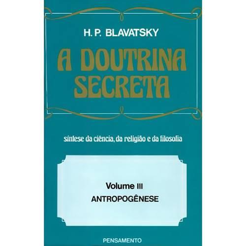 Livro - a Doutrina Secreta: Síntese da Ciência, da Religião e da Filosofia - Antropogênese - Vol.III