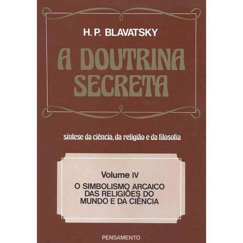 Livro - a Doutrina Secreta Vol.4 - o Simbolismo Arcaico das Religiões do Mundo e da Ciência