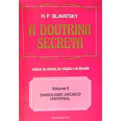 Livro - a Doutrina Secreta Vol.2 - Simbolismo Arcaico Universal