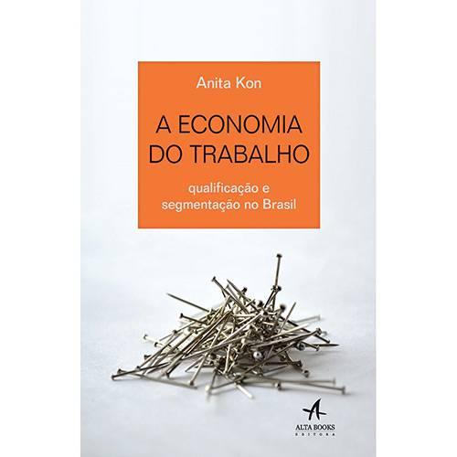 Livro - a Economia do Trabalho: Qualificação e Segmentação no Brasil