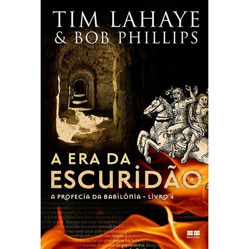 Livro - a Era da Escuridão - Série a Profecia da Babilônia - Livro 4