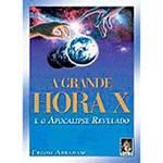 Livro - a Grande Hora X e o Apocalipse Revelado