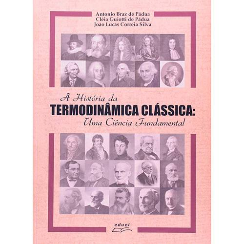 Livro - a História da Termodinâmica Clássica : uma Ciência Fundamental