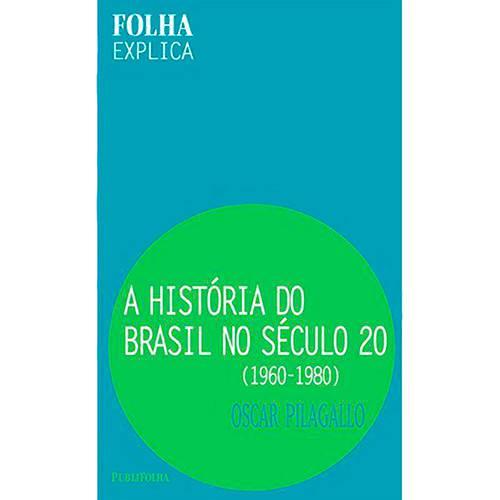 Livro - a Historia do Brasil no Seculo 20 - 1960-1980