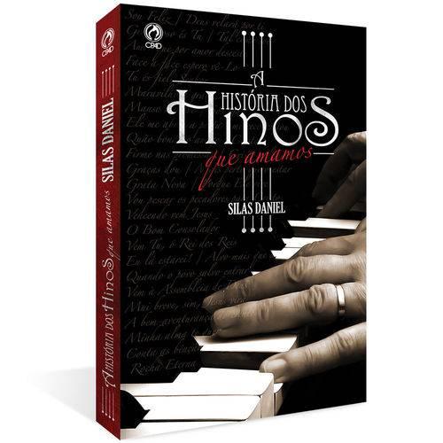 Livro a História dos Hinos que Amamos Silas Daniel Cpad