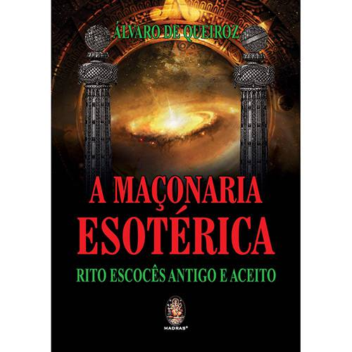 Livro - a Maçonaria Esoterica: Rito Escoces Antigo e Aceito