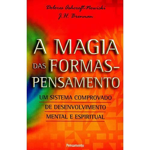 Livro - a Magia das Formas-Pensamento: um Sistema Comprovado de Desenvolvimento Mental e Espiritual
