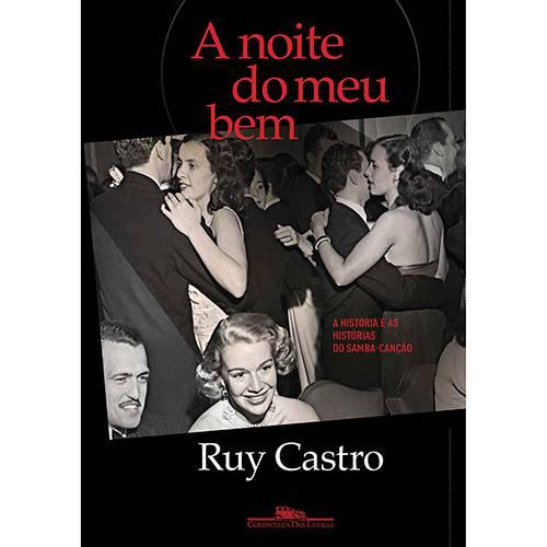Livro - a Noite do Meu Bem: a História e as Histórias do Samba-canção