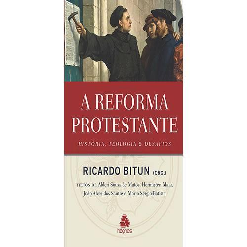 Livro - a Reforma Protestante: História, Teologia e Desafios