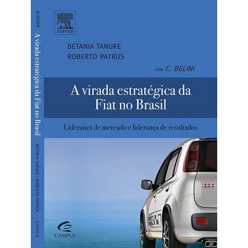 Livro - a Virada Estratégica da Fiat no Brasil: Liderança de Mercado e Liderança de Resultados