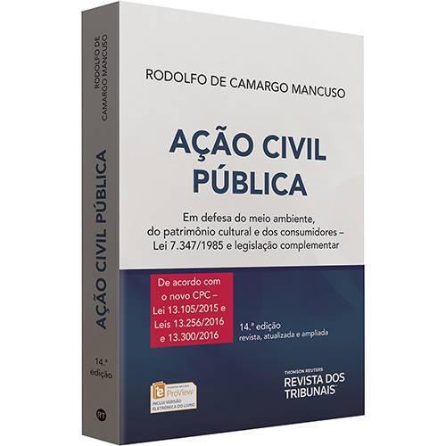 Livro - Ação Civil Pública: em Defesa do Meio Anbiente, do Patrimônio Cultural e dos Consumidores-Lei 7.347/1985 e Legislação Complementar