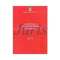 Livro - Ações Diretas de Inconstitucionalidade: Jurisprudência - Vol. 1