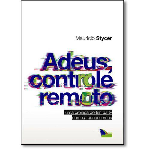 Livro - Adeus, Controle Remoto