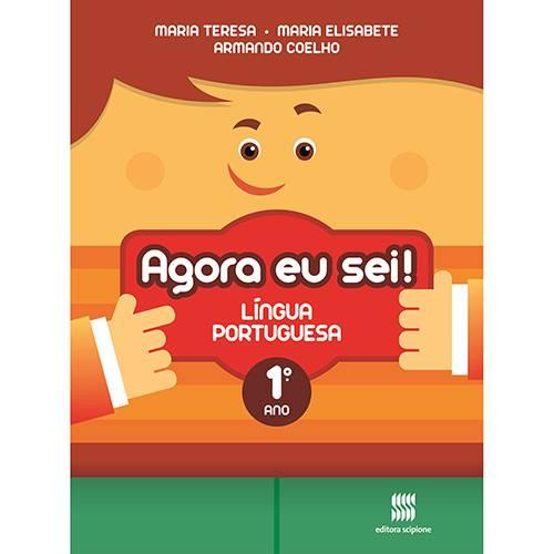 Livro - Agora eu Sei! Língua Portuguesa: Didáticos Ensino Fundamental I - 1º Ano