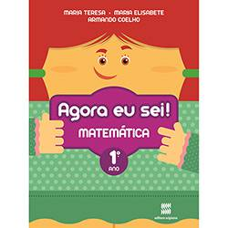 Livro - Agora eu Sei! Matemática: Didáticos - Ensino Fundamental I - 1° Ano