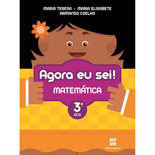 Livro - Agora eu Sei! Matemática: Didáticos - Ensino Fundamental I - 3° Ano