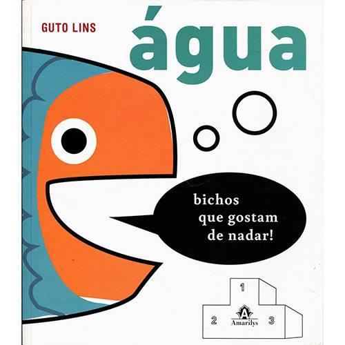 Livro - Água Bichos que Gostam de Nadar! Vol. 3