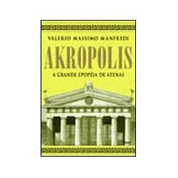 Livro - Akropolis - a Grande Epopéia de Atenas