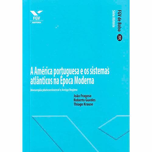 Livro - America Portuguesa e os Sistemas Atlânticos na Época Moderna