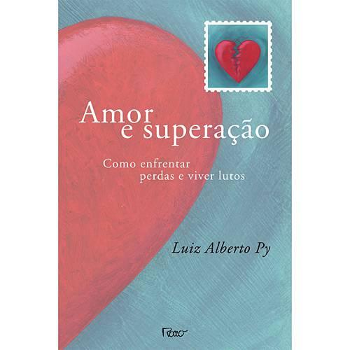 Livro - Amor e Superação: Como Enfrentar Perdas e Viver Lutos