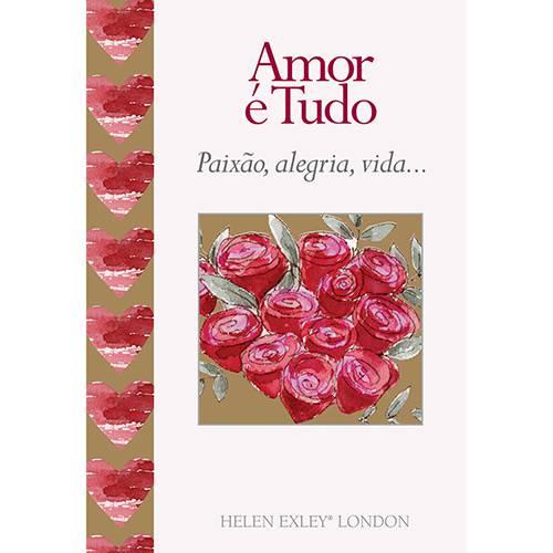 Livro - Amor é Tudo: Paixão, Alegria, Vida...