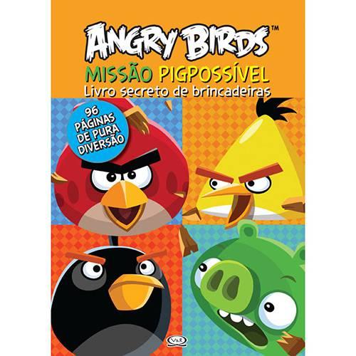 Livro - Angry Birds - Missão Pigpossível: Livro Secreto de Brincadeiras