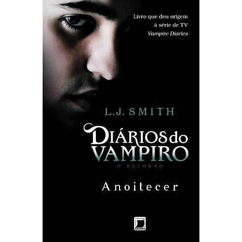 Livro - Anoitecer - Coleção Diários do Vampiro, o Retorno - Vol. 1