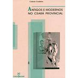 Livro - Antigos e Modernos no Ceará Provincial